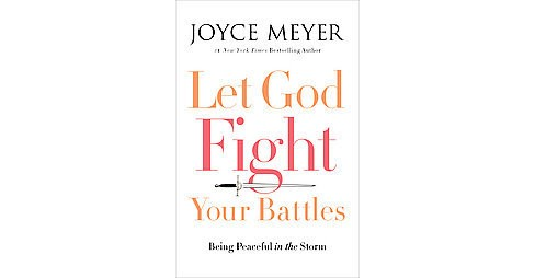 Let God Fight Your Battles : Being Peaceful in the Storm (Unabridged) (CD/Spoken Word) (Joyce Meyer) - image 1 of 1