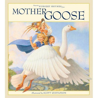 Favorite Nursery Rhymes from Mother Goose - by  Scott Gustafson (Hardcover)