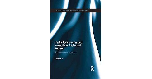 Health Technologies and International Intellectual Property Law : A Precautionary Approach (Reprint) - image 1 of 1