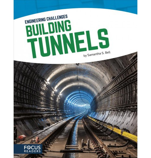 Building Tunnels -  (Engineering Challenges) by Samantha S. Bell (Hardcover) - image 1 of 1