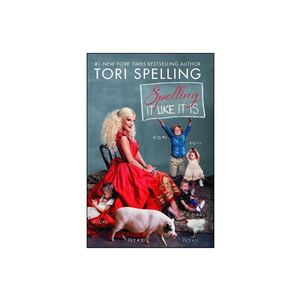 Spelling It Like It Is By Tori Spelling Paperback