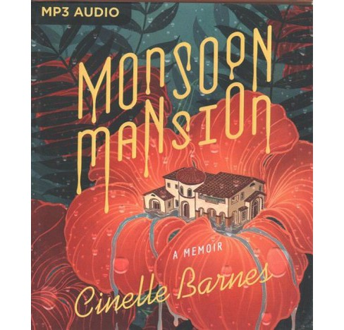 Monsoon Mansion : A Memoir -  by Cinelle Barnes (MP3-CD) - image 1 of 1