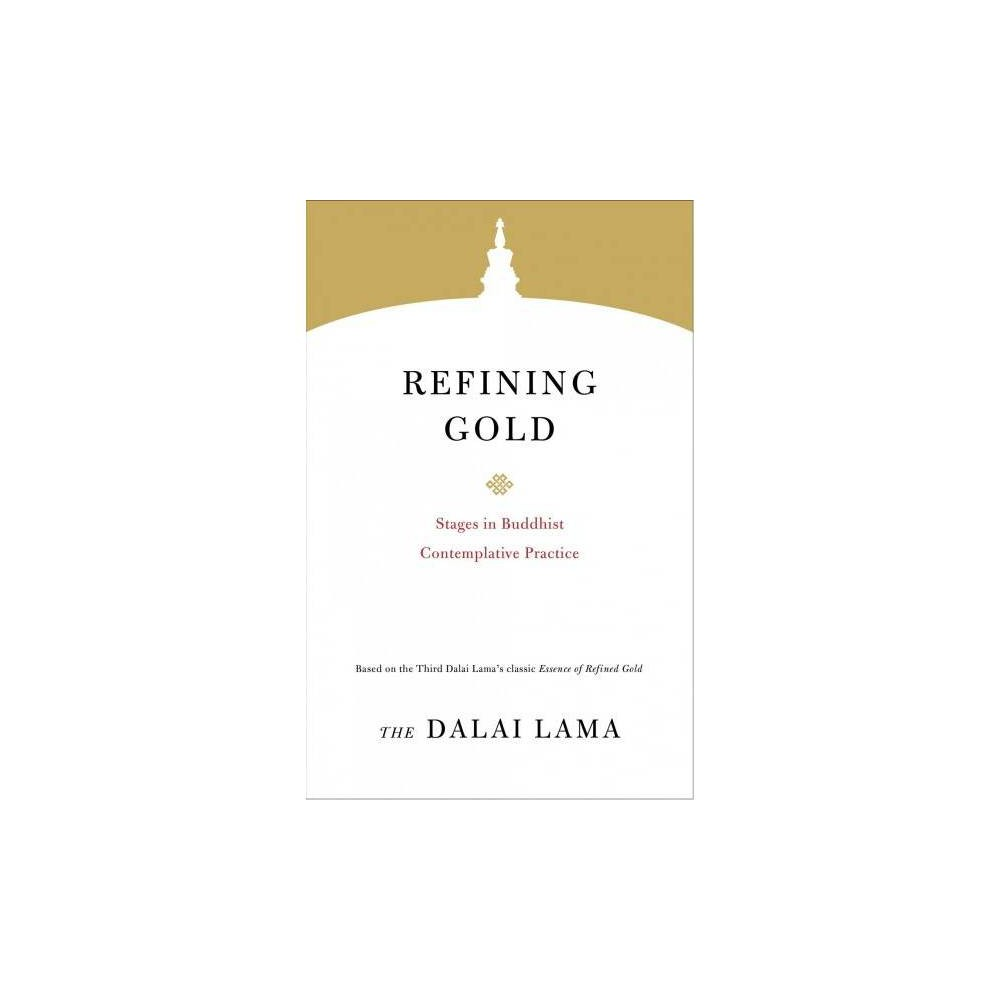 Refining Gold : Stages in Buddhist Contemplative Practice - by Dalai Lama Xiv (Paperback)
