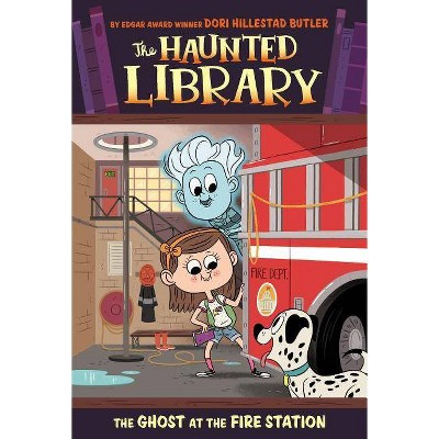 The Ghost at the Fire Station - (Haunted Library) by  Dori Hillestad Butler (Paperback)