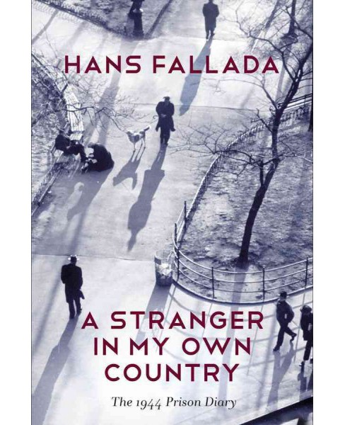Stranger in My Own Country : The 1944 Prison Diary (Reprint) (Paperback) (Hans Fallada) - image 1 of 1