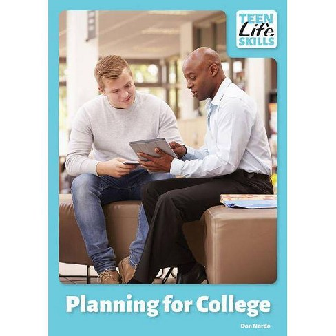 Planning for College - (Teen Life Skills) by  Don Nardo (Hardcover) - image 1 of 1
