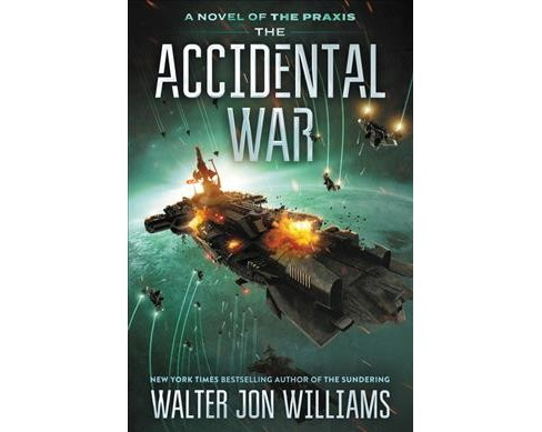 Accidental War -  (Praxis) by Walter Jon Williams (Paperback) - image 1 of 1