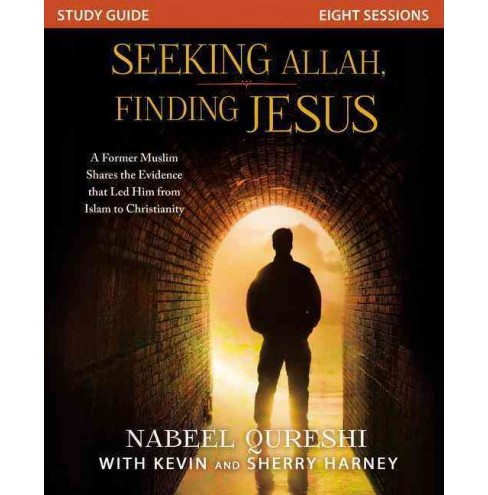 Seeking Allah, Finding Jesus : A Former Muslim Shares the Evidence That Led Him from Islam to - image 1 of 1