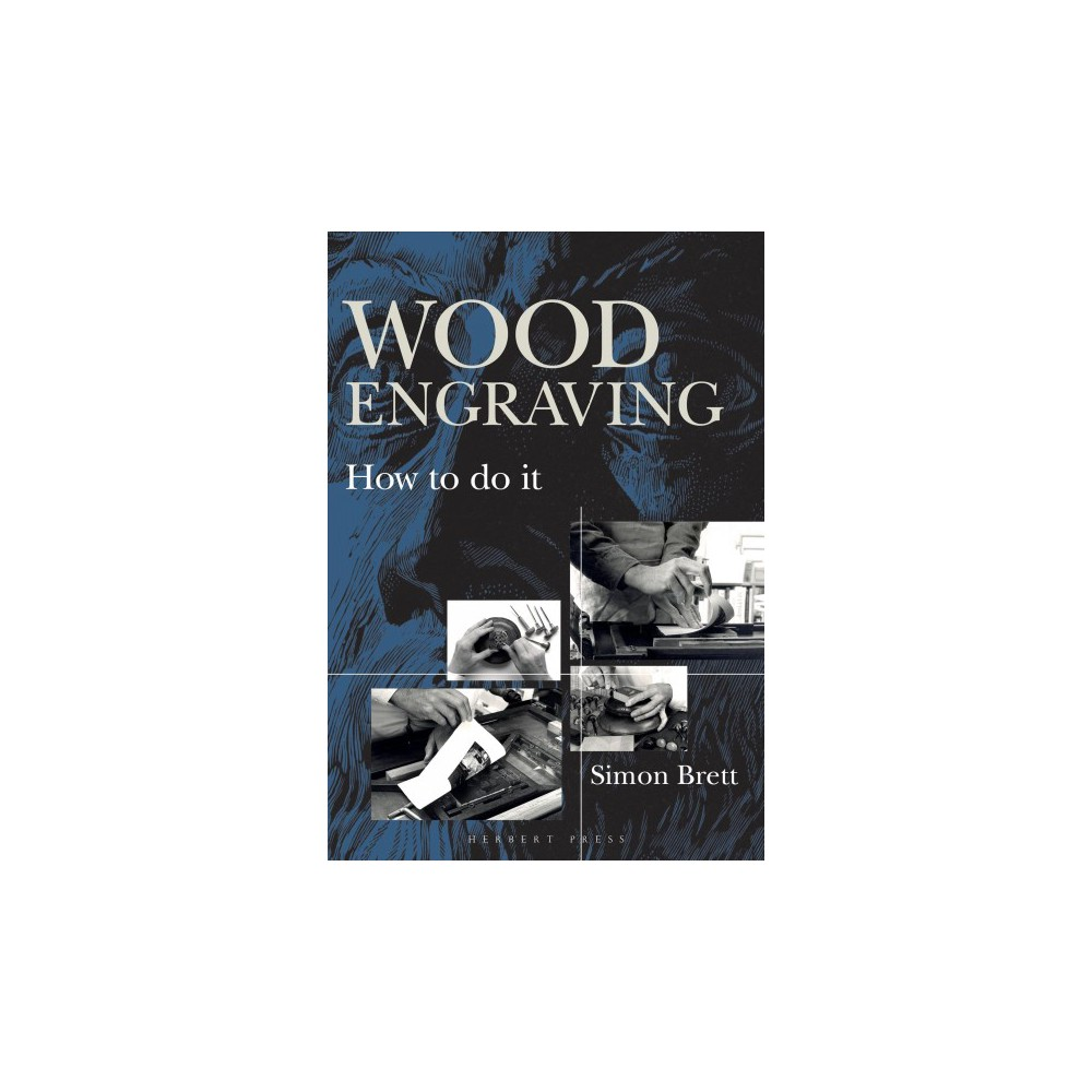 Wood Engraving : How to Do It - by Simon Brett (Paperback)