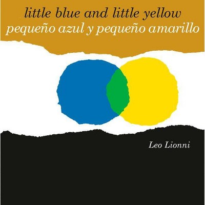 Pequeño Azul Y Pequeño Amarillo (Little Blue and Little Yellow, Spanish-English Bilingual Edition)- by Leo Lionni (Board Book)