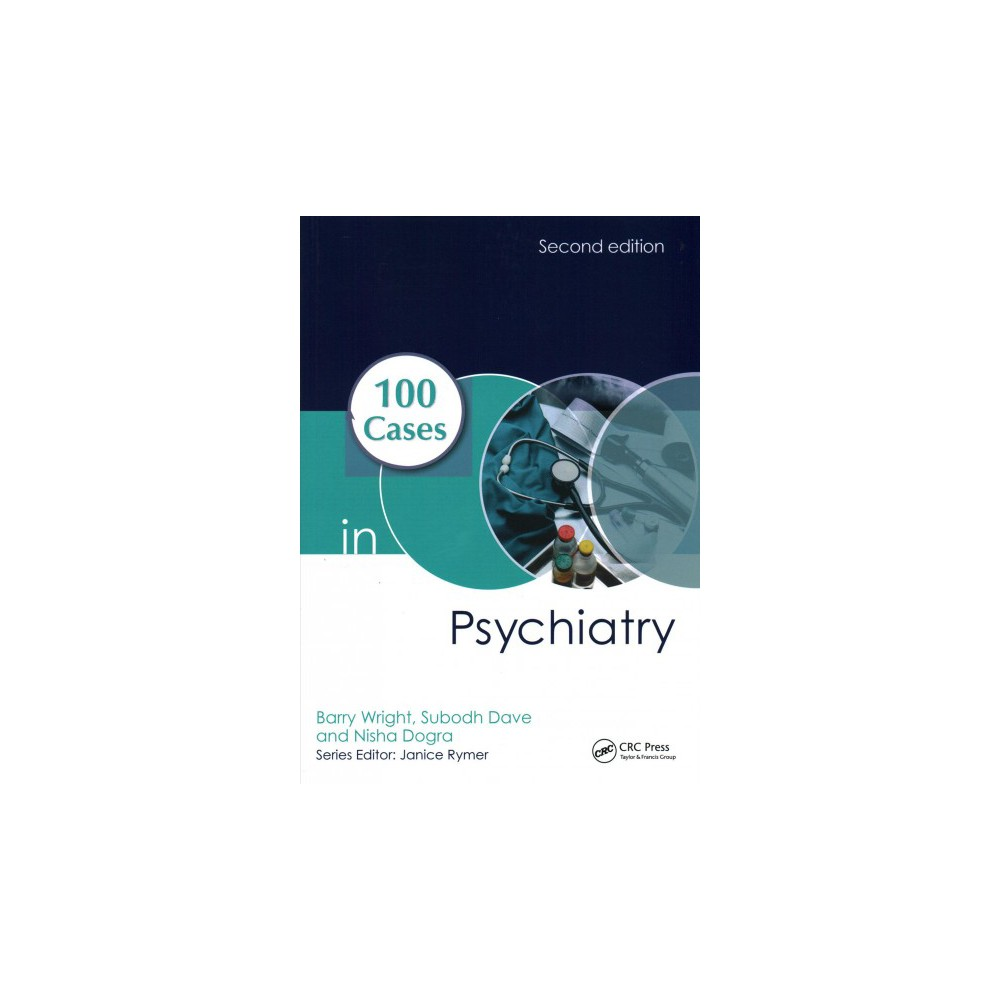100 Cases in Psychiatry (Paperback) (M.D. Barry Wright & M.D. Subodh Dave & Ph.D. Nisha Dogra)