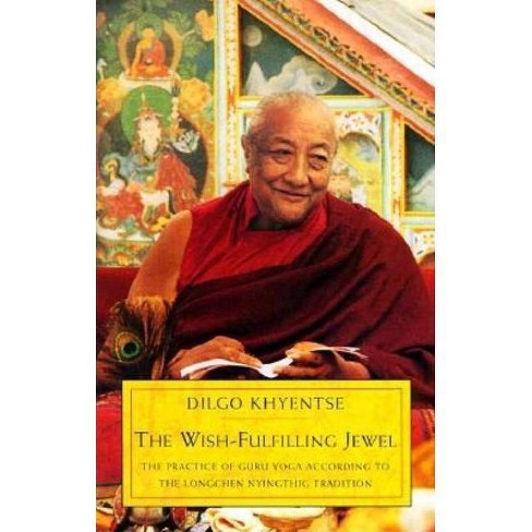 The Wish-Fulfilling Jewel - by  Dilgo Khyentse (Paperback) - image 1 of 1