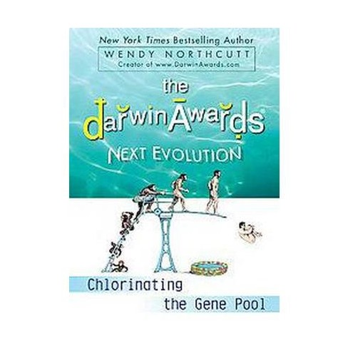 The Darwin Awards Next Evolution - (Darwin Awards (Plume Books)) by  Wendy Northcutt (Paperback) - image 1 of 1