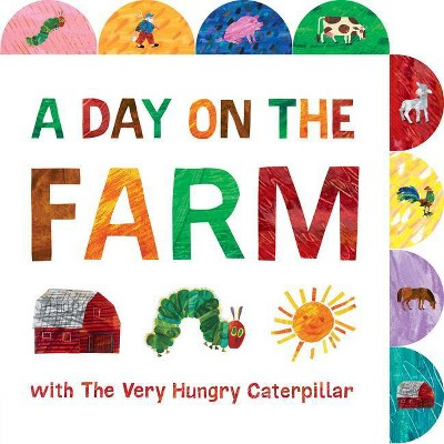 A Day on the Farm with the Very Hungry Caterpillar - (World of Eric Carle) by Eric Carle (Board Book)