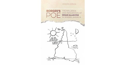 Borges's Poe : The Influence and Reinvention of Edgar Allan Poe in Spanish America (Hardcover) (Emron - image 1 of 1