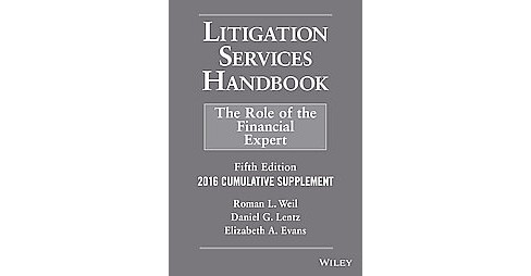 Litigation Services Handbook, 2016 Cumulative Supplement : The Role of the Financial Expert (Paperback) - image 1 of 1