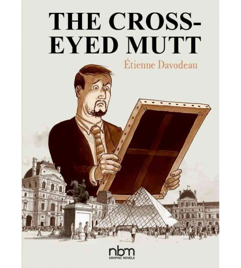 Cross-eyed Mutt (Hardcover) (Etienne Davodeau) - image 1 of 1