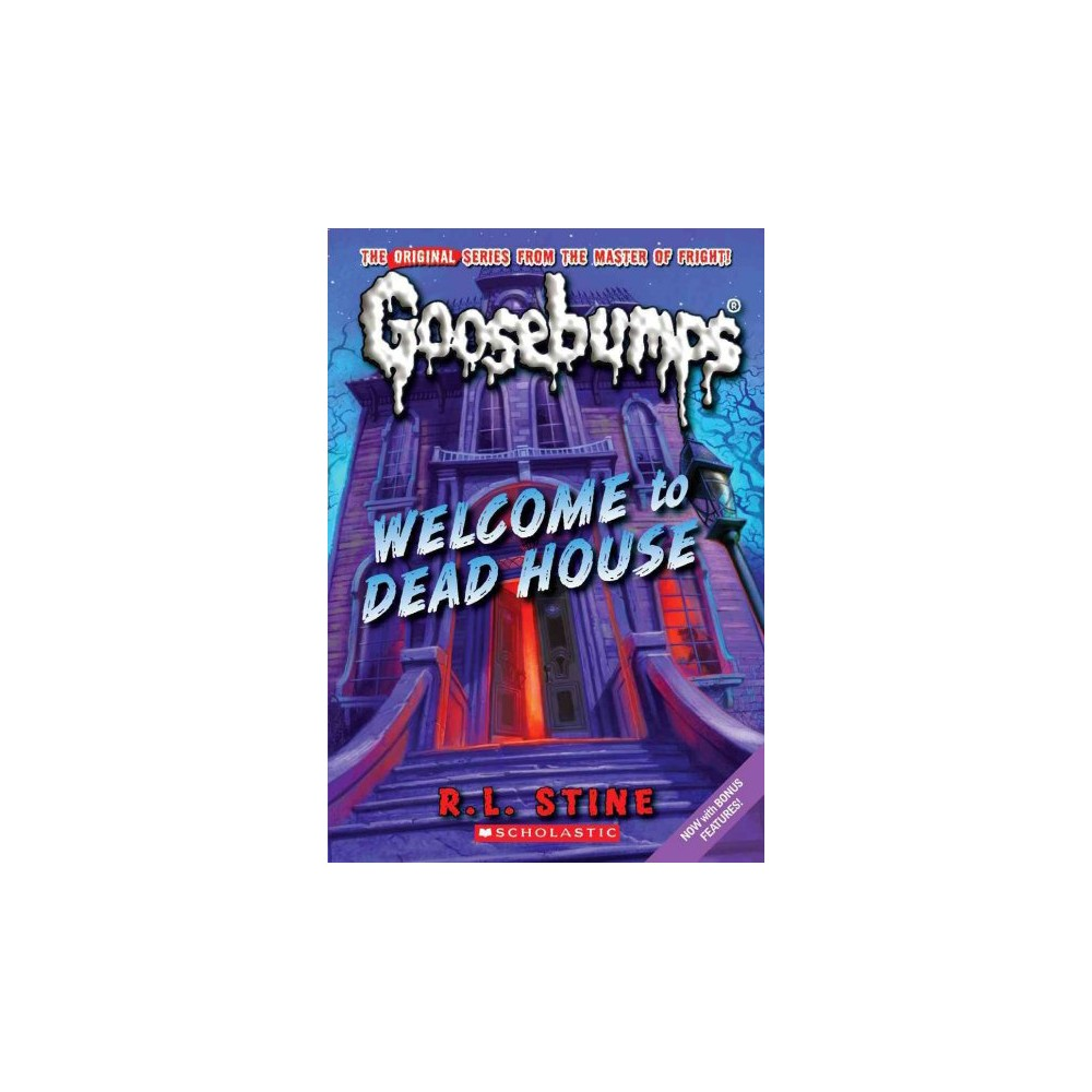 Welcome to Dead House - (Goosebumps) by R. L. Stine (Paperback)