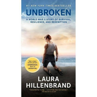 Unbroken : A World War II Story of Survival, Resilience, and Redemption - (Paperback) - by Laura Hillenbrand