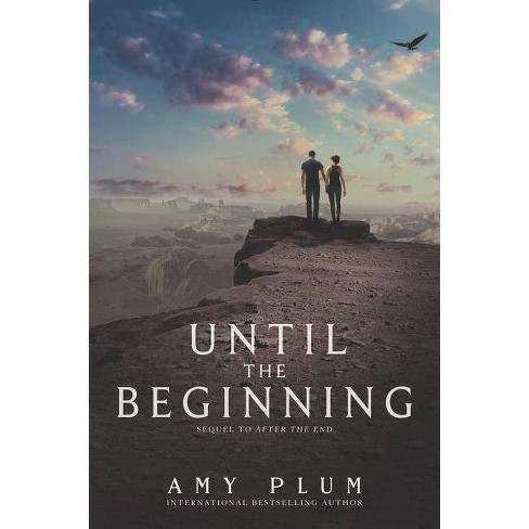 Until the Beginning - (After the End) by  Amy Plum (Paperback) - image 1 of 1