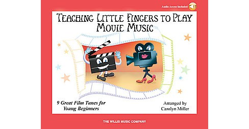 Teaching Little Fingers to Play Movie Music : 9 Piano Solos with Optional Teacher Accompaniments - image 1 of 1