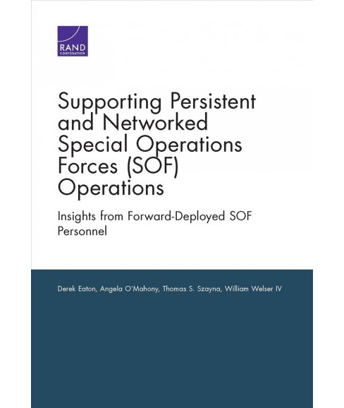 Supporting Persistent and Networked Special Operations Forces (SOF) Operations : Insights from - image 1 of 1