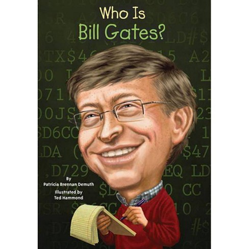 Who Is Bill Gates? - (Who Is...) by  Patricia Brennan Demuth (Hardcover) - image 1 of 1