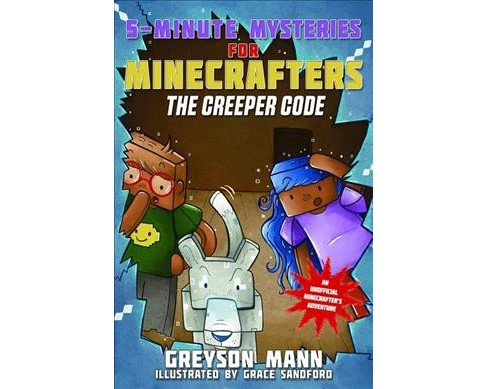 Creeper Code -  (5-Minute Mysteries for Minecrafters) by Greyson Mann (Hardcover) - image 1 of 1