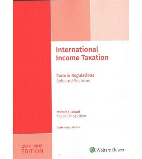 International Income Taxation, Code and Regulations - Selected Sections 2017-2018 (Paperback) (Robert J. - image 1 of 1