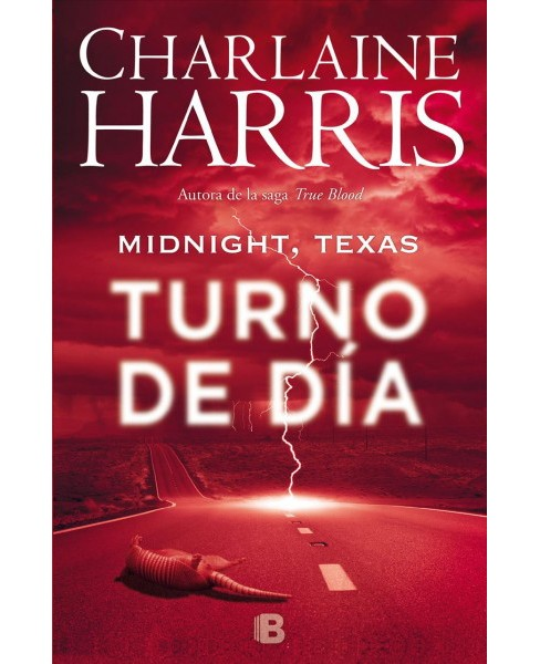 Turno De Día/ Day Shift -  (Midnight, Texas) by Charlaine Harris (Paperback) - image 1 of 1