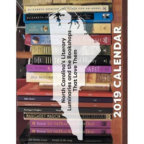 North Carolina's Literary Luminaries and the Bookshops That Love Them,  Calendar 2019 - (Paperback)