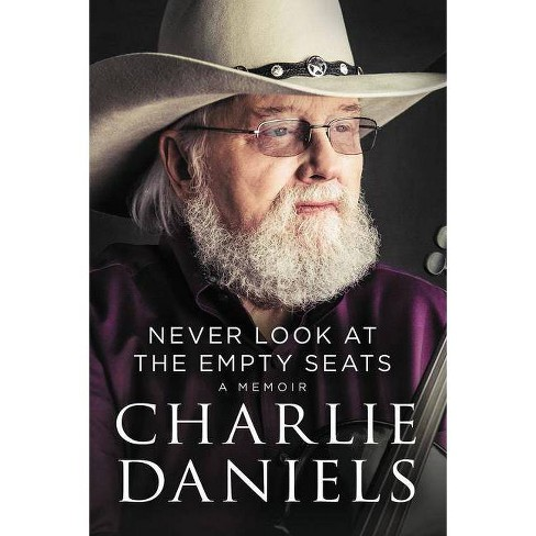Never Look at the Empty Seats - by  Charlie Daniels (Hardcover) - image 1 of 1