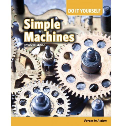 Simple Machines : Forces in Action (Revised) (Paperback) (Buffy Silverman) - image 1 of 1