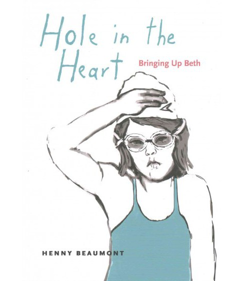 Hole in the Heart : Bringing Up Beth (Paperback) (Henny Beaumont) - image 1 of 1