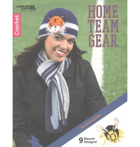 Home Team Gear : Crochet (Paperback) (Jessica Boyer) - image 1 of 1