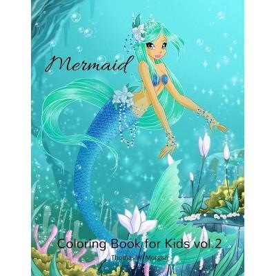Mermaid Coloring Book for Kids vol.2 - by  Thomas W Morgan (Paperback)