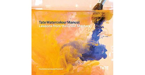 Tate Watercolor Manual : Lessons from the Great Masters (Paperback) (Tony Smibert & Joyce H. Townsend) - image 1 of 1