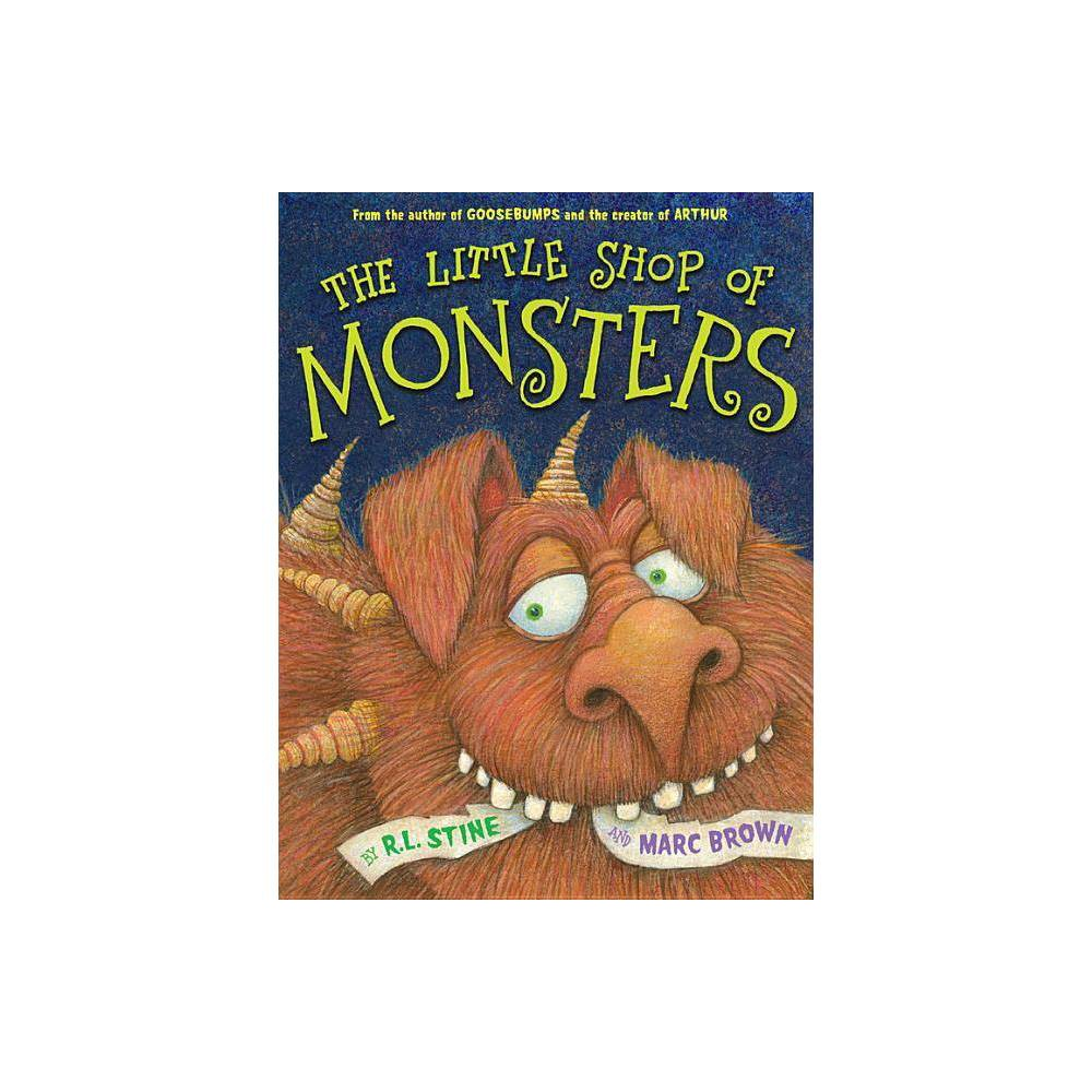 The Little Shop Of Monsters By R L Stine Hardcover