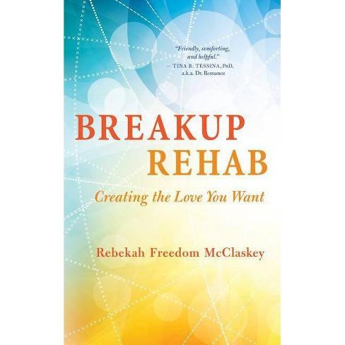 Breakup Rehab - by  Rebekah Freedom McClaskey (Paperback) - image 1 of 1