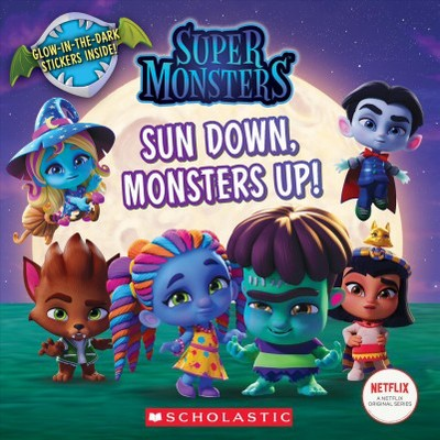 Sun Down, Monsters Up! -  (Super Monsters) by Scholastic Inc. & Meredith Rusu (Paperback)