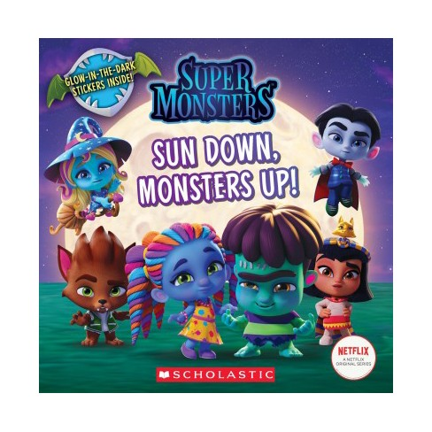 Sun Down, Monsters Up! -  (Super Monsters) by Scholastic Inc. & Meredith Rusu (Paperback) - image 1 of 1