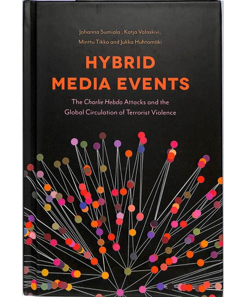 Hybrid Media Event : The Charlie Hebdo Attacks and the Global Circulation of Terrorist Violence - image 1 of 1