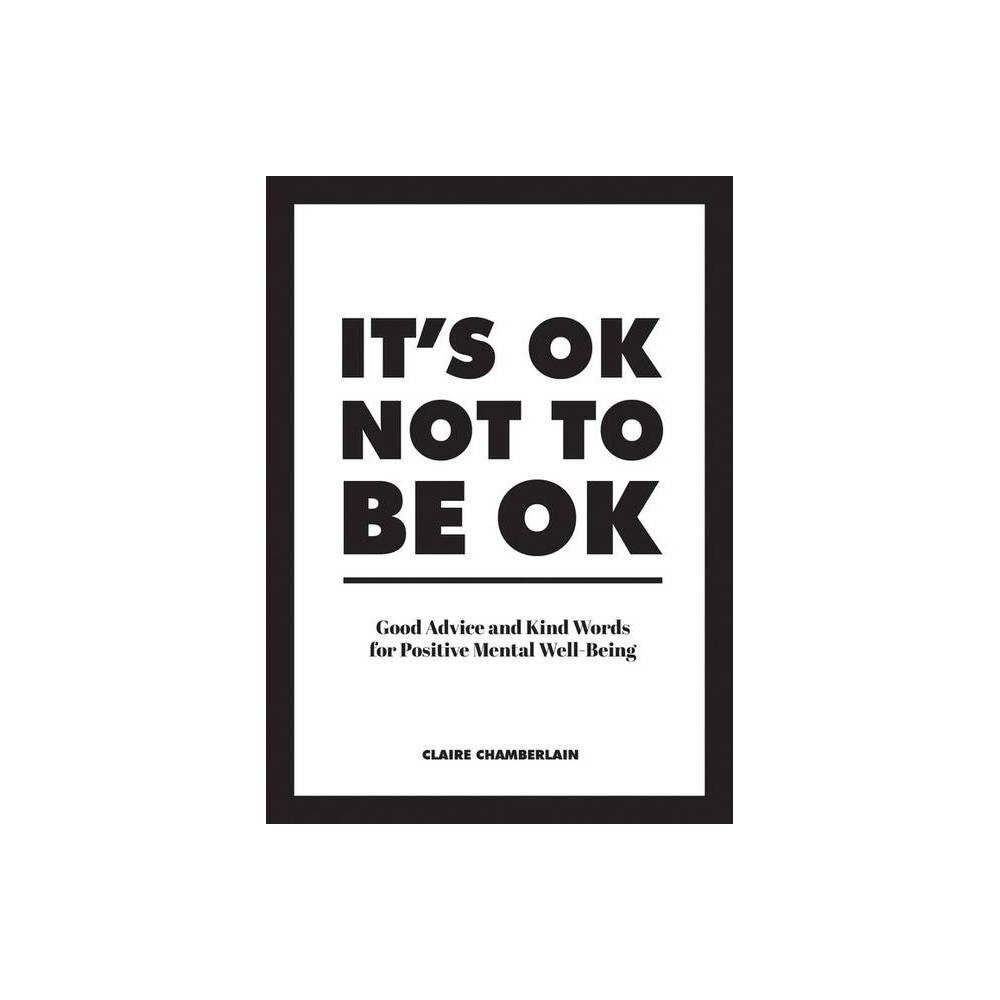 It S Ok Not To Be Ok By Claire Chamberlain Hardcover