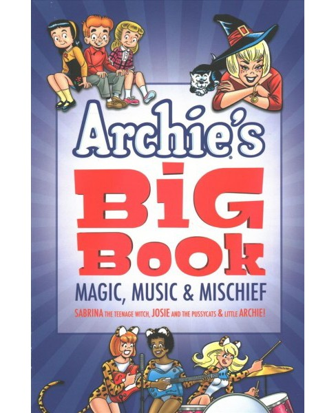 Archie's Big Book 1 : Magic, Music & Mischief (Paperback) (George Gladir & Frank Doyle & Bob Bolling) - image 1 of 1
