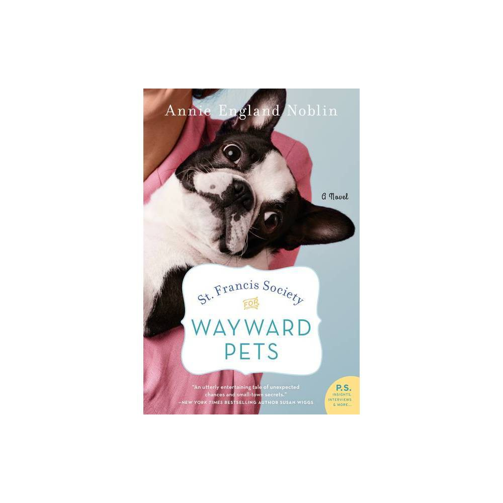 St Francis Society For Wayward Pets By Annie England Noblin Paperback