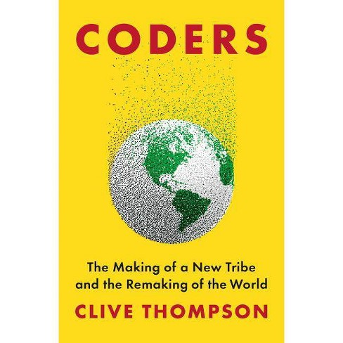 Coders - by  Clive Thompson (Hardcover) - image 1 of 1