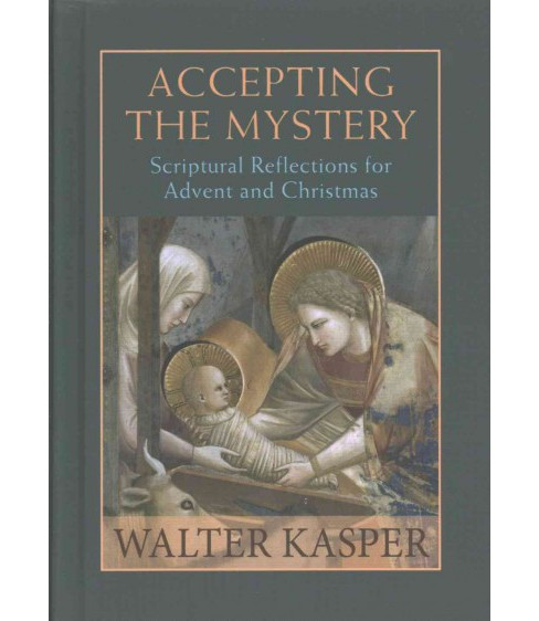 Accepting the Mystery : Scriptural Reflections for Advent and Christmas (Hardcover) (Walter Cardinal - image 1 of 1
