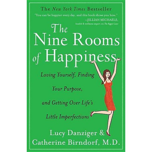 The Nine Rooms of Happiness - by  Lucy Danziger & Catherine Birndorf (Paperback) - image 1 of 1