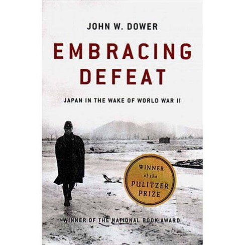 Embracing Defeat - by  John W Dower (Paperback) - image 1 of 1