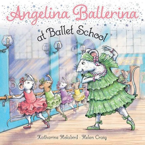 Angelina Ballerina at Ballet School - by  Katharine Holabird (Paperback) - image 1 of 1